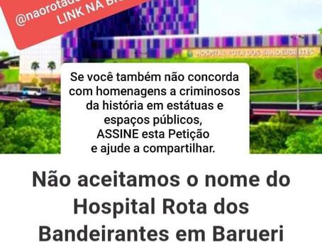 """Petição online contra nome: """"Rota dos Bandeirantes"""" para Hospital em Barueri. Assine já!"""