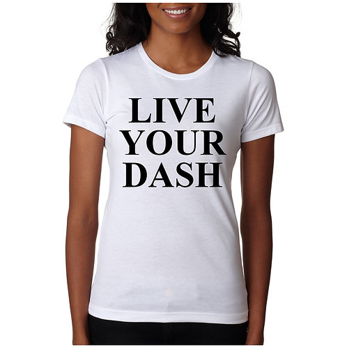 LIVE YOUR DASH White T-Shirt