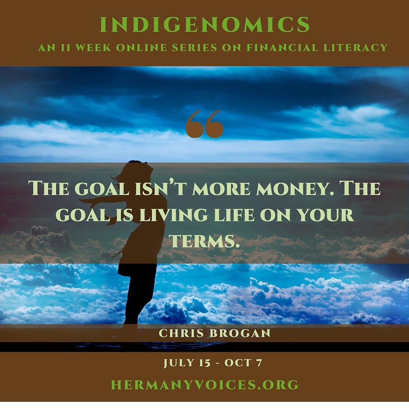Indigenomics- Financial Literacy, Second Half of Series