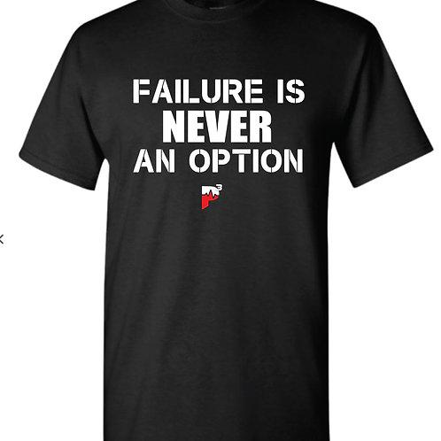"""P3 """"Failure is NEVER an Option"""" T-shirt"""