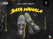 DJ OP Dot_Bata Wahala