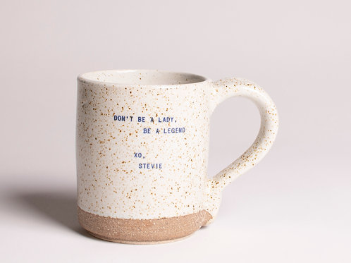 Don't Be a Lady - Stevie  | Quote Mug