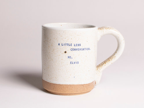 Less Conversation - Elvis  | Quote Mug