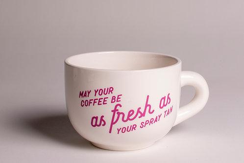 Fresh as Your Spray Tan | Jumbo Mug