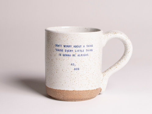 Don't Worry About a Thing - Bob  | Quote Mug