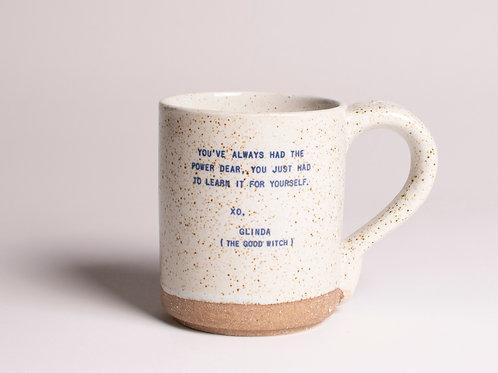 Had the Power Dear - Glinda  | Quote Mug