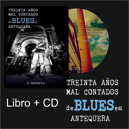 """CD133t- L. -A.Navarro """"Navi"""" Treinta años mal contados de Blues en Antequera."""
