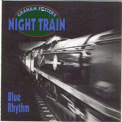 "BB118CD  GRAHAM FOSTER AND NIGHT TRAIN ""Blue rhythm"""