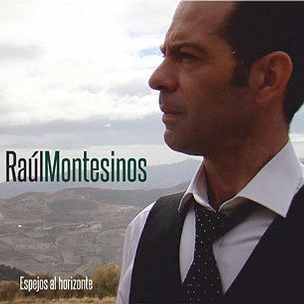 "CD-KAR7746 RAUL MONTESINOS  ""Espejos al Horizonte"""
