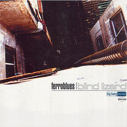 "BB140CD -  FERROBLUES ""Blind Lizard"""