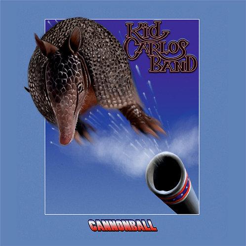 """CK6109 -KID CARLOS BAND """"Cannonball"""""""