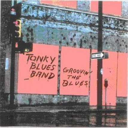 "CD031E   TONKY BLUES BAND ""Groovin' the blues"""