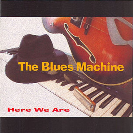 """BB124CD  THE BLUES MACHINE """"Here we are"""""""