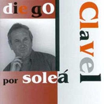 """CD05001 -(CD-R)  DIEGO CLAVEL   """"Por Soleá"""""""