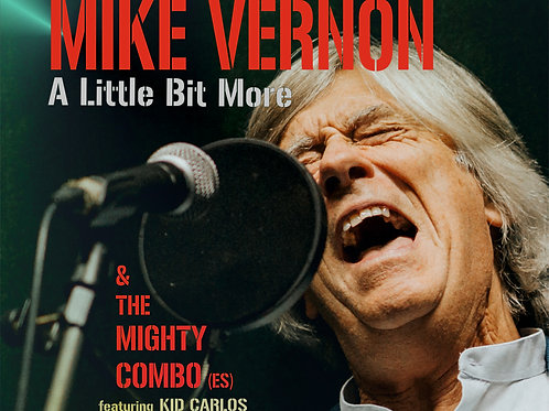 """CK6108 -MIKE VERNON   AND THE MIGHTY COMBO.ES ......""""A Little Bit More"""""""