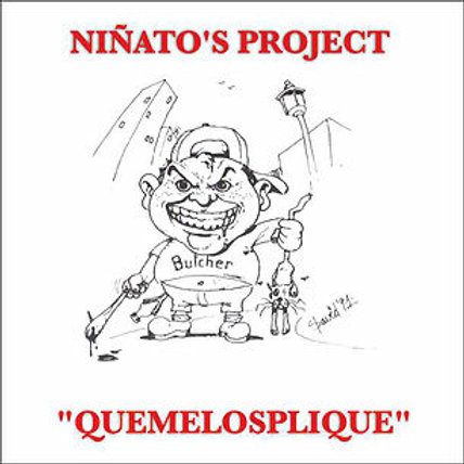 "MX001P (CD-R)  NIÑATO'S PROJECT ""Quemelosplique"""
