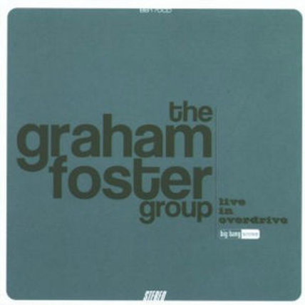 """BB170CD -  THE GRAHAM FOSTER GROUP """"Live in overdrive"""""""