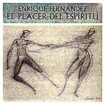 """CD004F ENRIQUE FERNÁNDEZ """"El plcer del espirítu"""""""