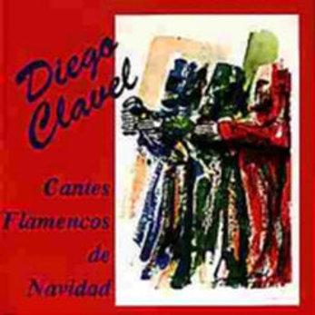 """CD006F  DIEGO CLAVEL """"Cantes Flamencos por Navidad"""""""