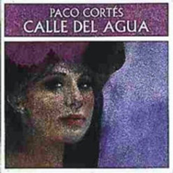 """CD002F  PACO CORTES """"Calle del Agua"""""""
