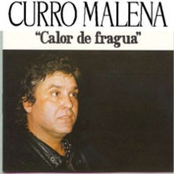 "CD003F  CURRO MALENA ""Calor de Fragua"""