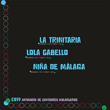 LA TRINITARIA, LOLA CABELLO Y NIÑA DE MÁLAGA