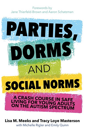 This is a cover of the new book, Parties, Dorms and Social Norms. It includes blue, green, yellow and pink highlights over the title. It also identifies the authors by name and the foreword authors, Jane Theirfeld Brown and Aaron Schatzman.