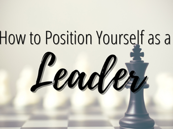 How to Position Yourself as a Leader