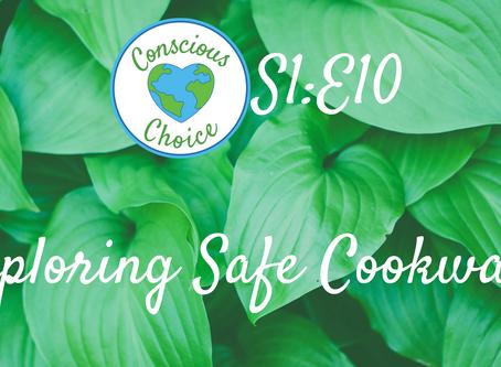 Episode 10 - Exploring Safe Cookware
