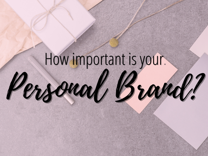 How important is your personal brand?