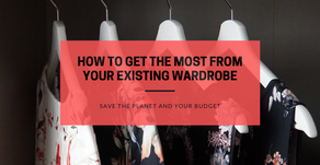 How to Get the Most from Your Existing Wardrobe