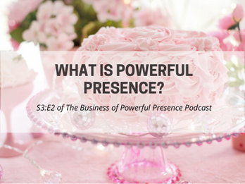 What is Powerful Presence?