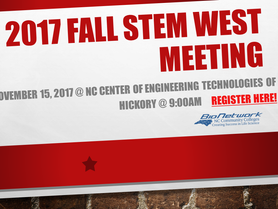 2017 Fall STEM West Meeting - Nov. 15 at 9AM at the NC Center of Engineering Technologies of Hickory