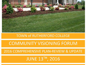 Town of Rutherford College Community Visioning Forum: 2016 COMPREHENSIVE PLAN-REVIEW & UPDATE