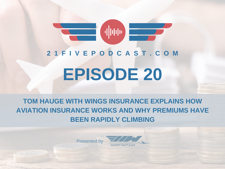 Episode 20- How Aviation Insurance Works and Why Premiums are Exploding