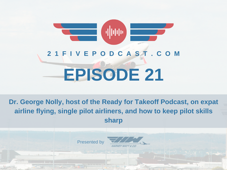 Episode 21- Dr. George Nolly on how to keep pilot skills sharp