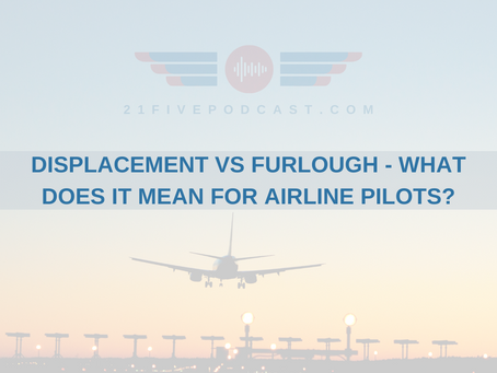 Displacement vs Furlough - What does it mean for Airline Pilots?