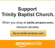 Support Trinity Baptist Church via smile.amazon.com