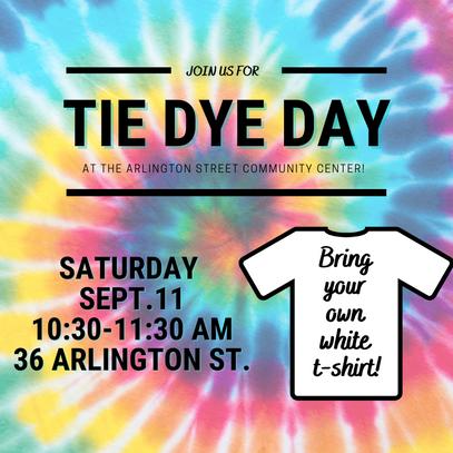 Tie Dye Day - 9/11/21!
