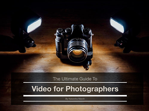 The Ultimate Guide to Video for Photographers
