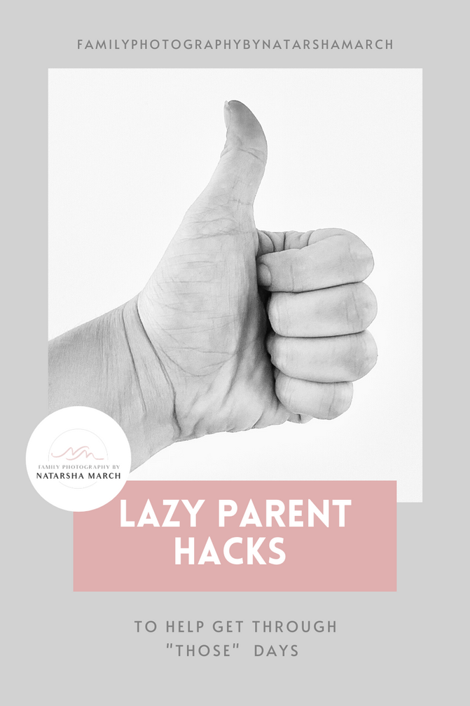 Lazy Parent Hacks and Tips - Family Photographer Brisbane