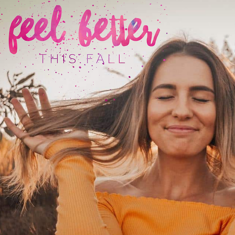 FEEL BETTER THIS FALL