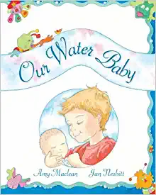 Our Water Baby by Amy Maclean