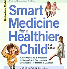 Smart Medicine for a Healthier Child by Janet Zand, M.D.