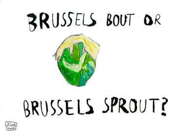 Brussels Bout or Brussels Sprout
