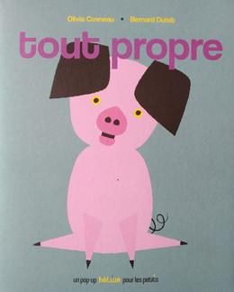 «Tout propre»  d'Olivia Cosneau et de Bernard Duisit, un joli livre pop-up pour les petits