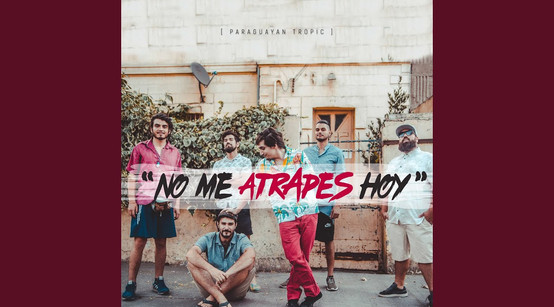 Paraguayan Tropic - No Me Atrapes Hoy