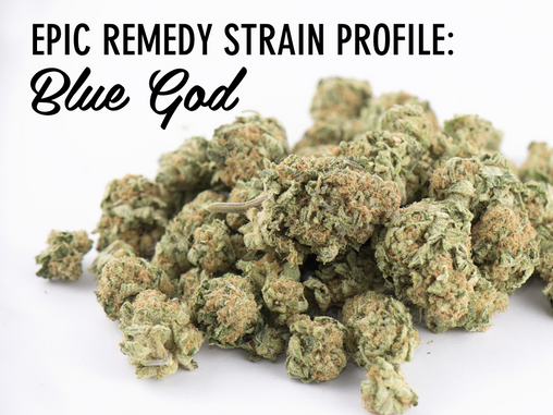 Epic Remedy Strain Profile: Blue God