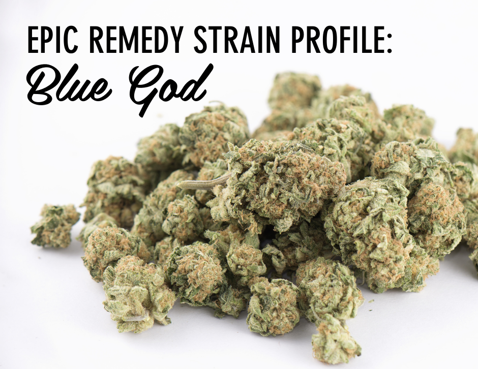 Blue God strain profile and review by the epic remedy