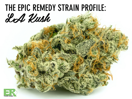 Epic Remedy Strain Profile: LA Kush